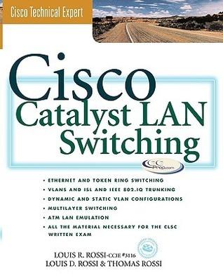 Cisco Catalyst Switches Louis D. Rossi