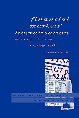 Financial Markets Liberalisation and the Role of Banks  by  Vittorio Conti