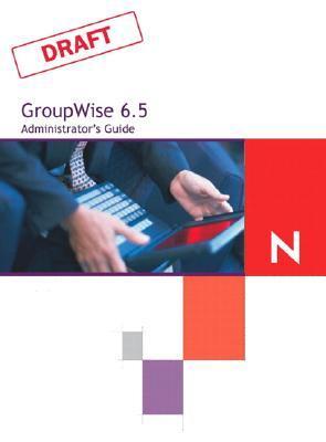 Novells GroupWise 6 Administrators Guide Tay Kratzer