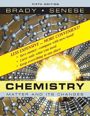 Chemistry, Binder Ready Version: The Study of Matter and Its Changes James E. Brady