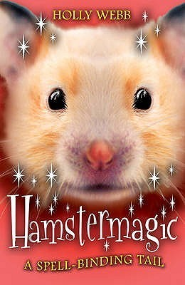 Hamstermagic (Animalmagic, #3)  by  Holly Webb