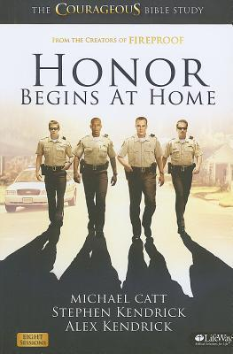 Honor Begins at Home: The Courageous Bible Study (Member Book) Michael Catt