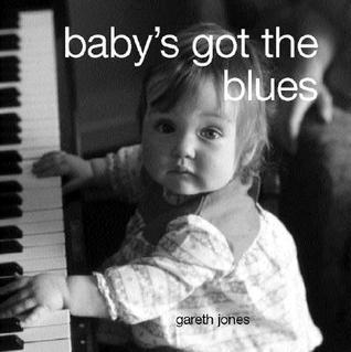 Babys Got the Blues  by  Gareth     Jones
