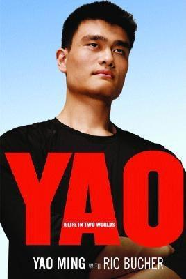 Yao: A Life in Two Worlds Ric Bucher