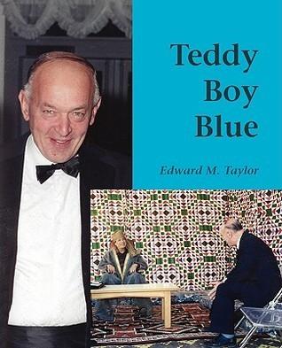 Teddy Boy Blue  by  Edward M. Taylor