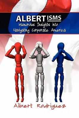 Albertisms  by  Albert Rodriguez