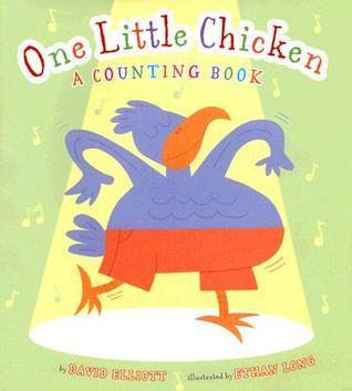One Little Chicken: A Counting Book David Elliott
