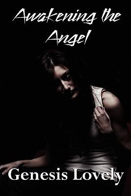 Awakening the Angel Genesis Lovely