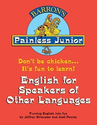 Painless Junior English for Speakers of Other Languages  by  Jeffrey Strausser