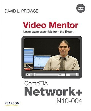 Comptia Network+ Video Mentor David L. Prowse