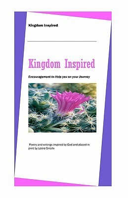 Kingdom Inspired: Encouragement to Help You on Your Journey.  by  Leslie Smalls