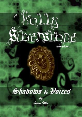 Shadows & Voices (Holly Silverstone, #1) Jason Ellis