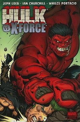 Hulk, Vol. 4: Hulk vs. X-Force  by  Jeph Loeb