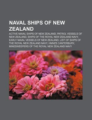 Naval Ships of New Zealand: Active Naval Ships of New Zealand, Patrol Vessels of New Zealand, Ships of the Royal New Zealand Navy  by  Source Wikipedia