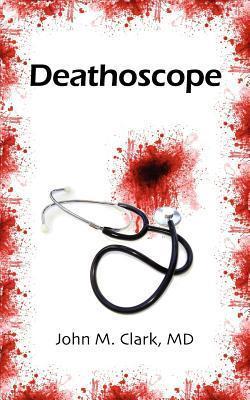 Deathoscope  by  John M. Clark