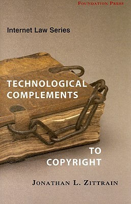 Technological Complements to Copyright Jonathan L. Zittrain
