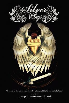 Silver Wings: A Novel  by  by Joseph Emmanuel Trust