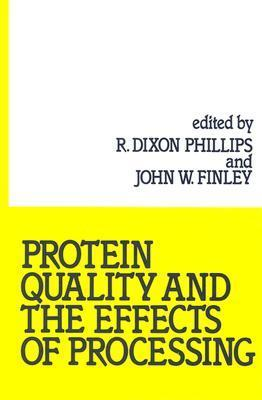 Protein Quality and the Effects of Processing  by  R. Dixon Phillips