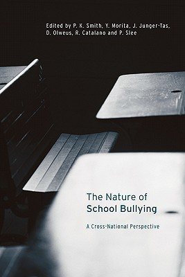 The Nature of School Bullying: A Cross-National Perspective  by  Philip Slee