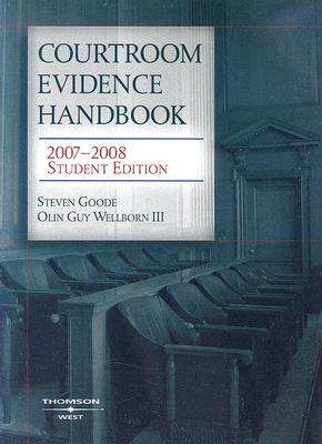 Courtroom Handbook on Texas Evidence  by  Steven Goode