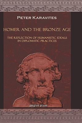 Homer and the Bronze Age Peter Karavites