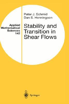 Stability and Transition in Shear Flows  by  Peter J. Schmid