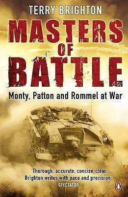 Masters of Battle: Monty Patton And Rommel At War  by  Terry Brighton