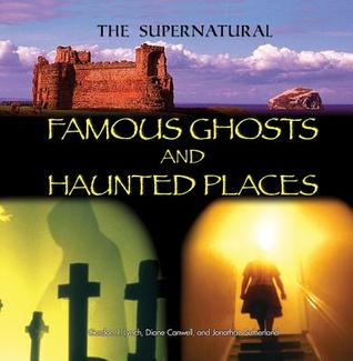 Famous Ghosts and Haunted Places Gordon J. Lynch