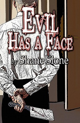 Evil Has a Face  by  Shane Slone