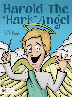 Harold the Hark Angel Mark Maas