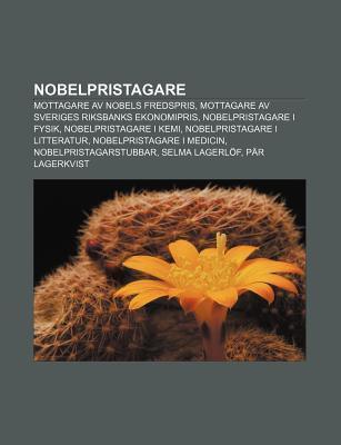 Nobelpristagare: Mottagare AV Nobels Fredspris, Mottagare AV Sveriges Riksbanks Ekonomipris, Nobelpristagare I Fysik, Nobelpristagare I  by  Source Wikipedia