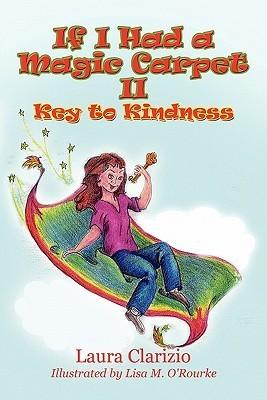 If I Had a Magic Carpet II: Key to Kindness Laura Clarizio