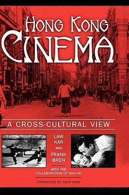 Hong Kong Cinema: A Cross-Cultural View Law Kar