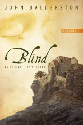 Blind: Part One - New Birth  by  John Balderston