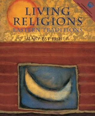 Living Religions - Eastern Traditions Mary Pat Fisher