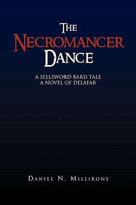 The Necromancer Dance  by  Daniel N. Millirons