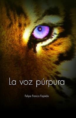 La Voz Purpura  by  Felipe Franco Fajardo