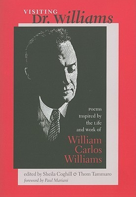 Visiting Dr. Williams: Poems Inspired  by  the Life and Work of William Carlos Williams by Sheila Coghill