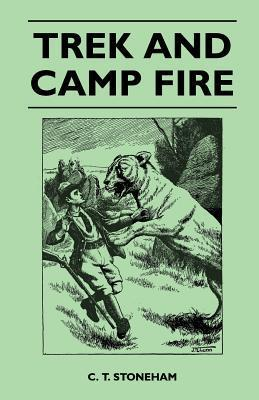 Trek and Camp Fire  by  C.T. Stoneham
