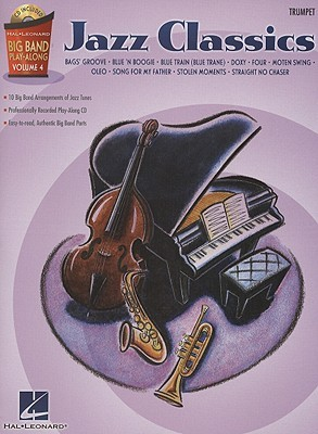 Jazz Classics: Trumpet [With CD]  by  Hal Leonard Publishing Company
