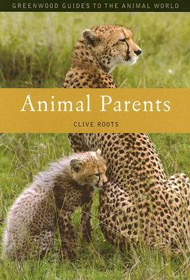 Animal Parents  by  Clive Roots