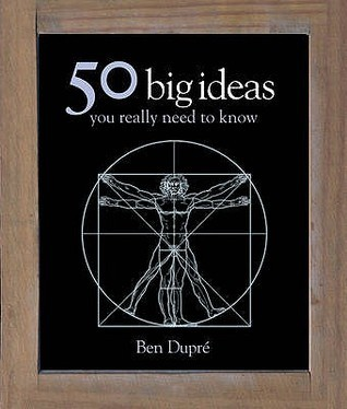 50 Big Ideas You Really Need to Know. Ben Dupre  by  Ben Dupré