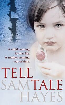 Tell Tale. Sam Hayes Samantha Hayes