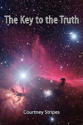 The Key to the Truth  by  Courtney Stripes