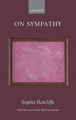 On Sympathy. Oxford English Monographs.  by  Sophie Ratcliffe
