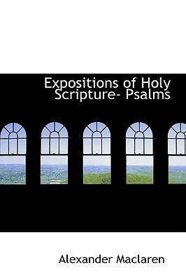 Expositions Of Holy Scripture  Psalms Alexander MacLaren