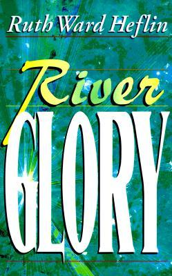 River Glory  by  Ruth Ward Heflin