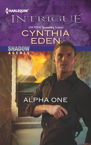 Alpha One (Shadow Agents, #1)  by  Cynthia Eden