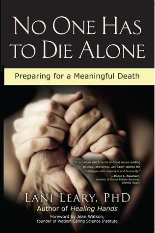 No One Has to Die Alone: Preparing for a Meaningful Death  by  Lani Leary