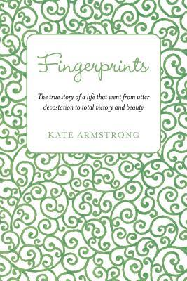 Fingerprints  by  Kate Armstrong